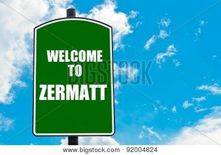 Welcome To Zermatt