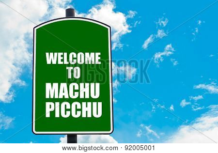 Welcome To Machu Picchu