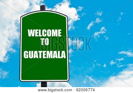 Welcome To Guatemala