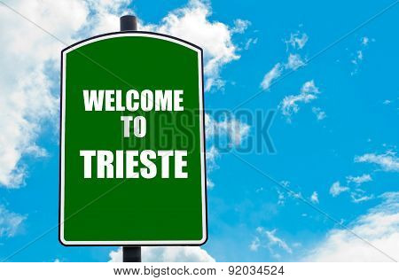 Welcome To Trieste