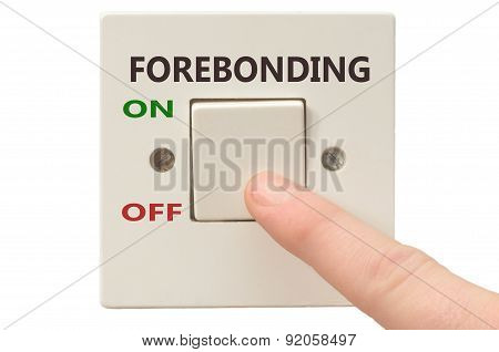 Dealing With Forebonding, Turn It Off