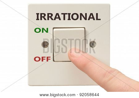 Dealing With Irrational, Turn It Off