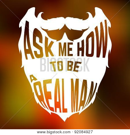 Beard Silhouette with text inside ask me how to be a real man