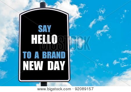 Say Hello To A Brand New Day
