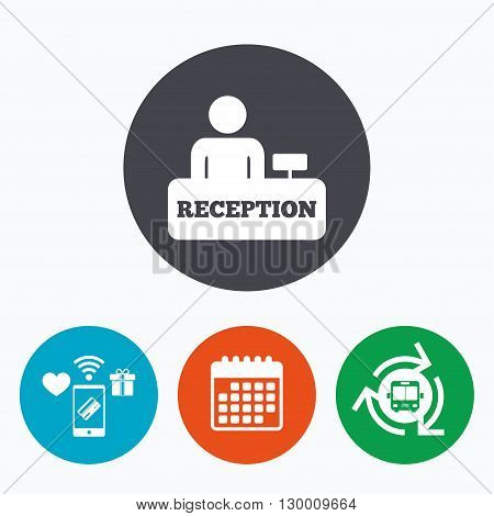 Reception sign icon. Hotel registration table with administrator symbol. Mobile payments, calendar and wifi icons. Bus shuttle.