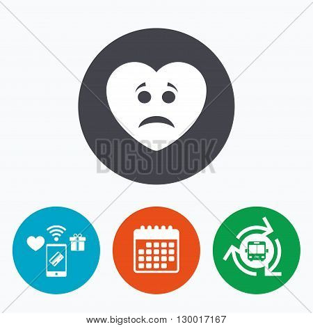 Sad heart face sign icon. Sadness depression chat symbol. Mobile payments, calendar and wifi icons. Bus shuttle.