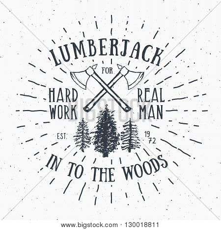 Lumberjack Vintage Label With Two Axes And Trees. Hand Drawn Textured Grunge Vintage Label, Retro Ba