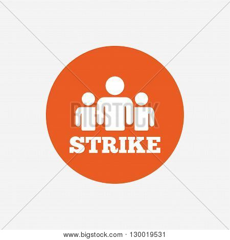 Strike sign icon. Group of people symbol. Industrial action. People protest. Orange circle button with icon. Vector