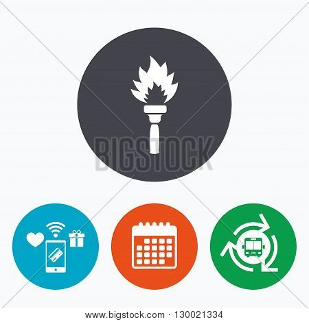 Torch flame sign icon. Fire flaming symbol. Mobile payments, calendar and wifi icons. Bus shuttle.