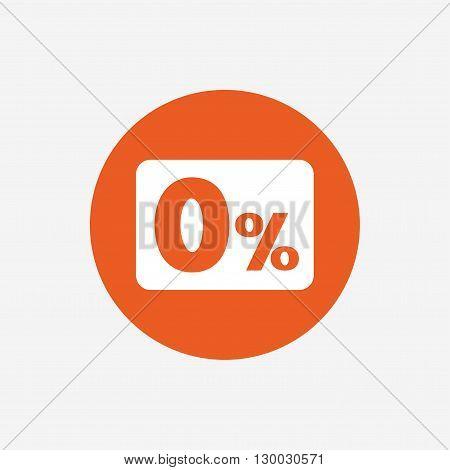 Zero percent sign icon. Zero credit symbol. Best offer. Orange circle button with icon. Vector