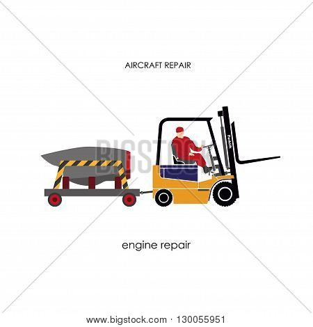 Forklift transporting engine aircraft for repair. Repair and maintenance aircraft. Vector illustration