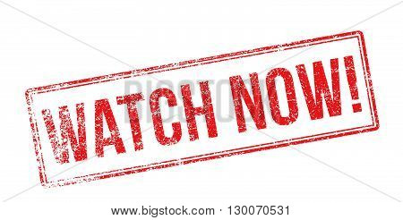 Watch Now! Red Rubber Stamp On White