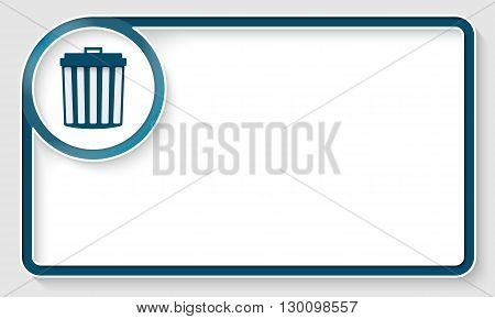 Blue text frame and white circle box with trashcan