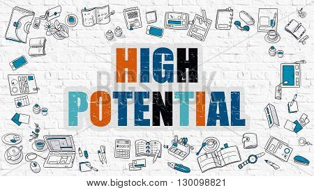 High Potential - Multicolor Concept with Doodle Icons Around on White Brick Wall Background. Modern Illustration with Elements of Doodle Design Style.