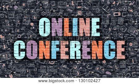 Online Conference. Multicolor Inscription on Dark Brick Wall with Doodle Icons. Online Conference Concept in Modern Style. Doodle Design Icons. Online Conference on Dark Brickwall Background.