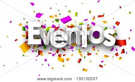 White events paper banner with color confetti, Spanish. Vector illustration.