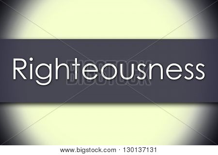 Righteousness - Business Concept With Text