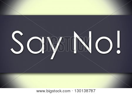 Say No! - Business Concept With Text