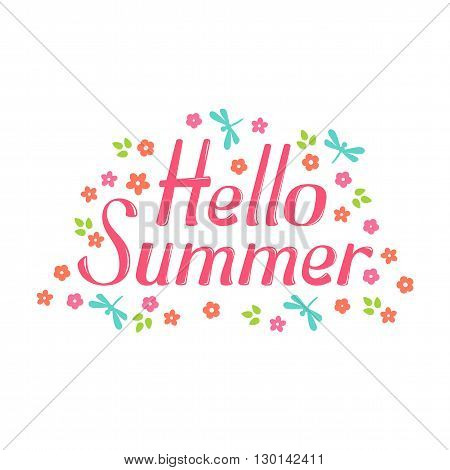 Hello Summer vector lettering and flower. Hello Summer lettering isolated on white background. Hello Summer text  and floral vector illustration. Hello Summer word and flowers. Season greeting poster