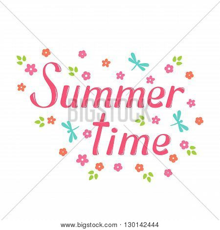 Summer time vector lettering and flower. Summer time lettering isolated on white background. Summer time text  and floral vector illustration. Summer time word and flowers. Season greeting poster