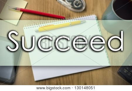 Succeed -  Business Concept With Text