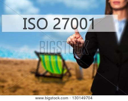 Iso 27001 - Businesswoman Hand Pressing Button On Touch Screen Interface.