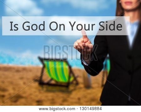 Is God On Your Side - Businesswoman Hand Pressing Button On Touch Screen Interface.