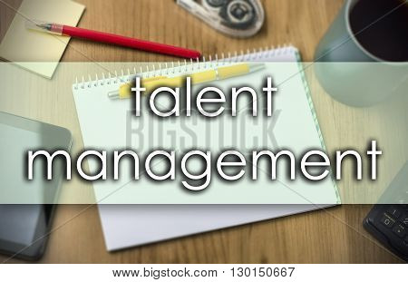 Talent Management -  Business Concept With Text