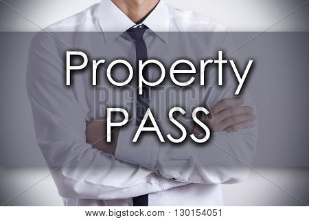 Property Pass - Young Businessman With Text - Business Concept