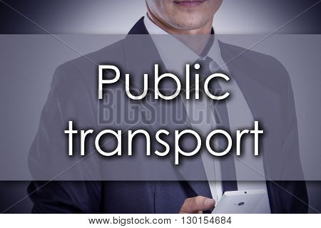 Public Transport - Young Businessman With Text - Business Concept