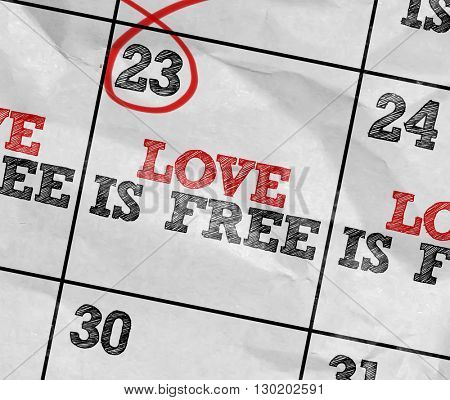 Concept image of a Calendar with the text: Love is Free