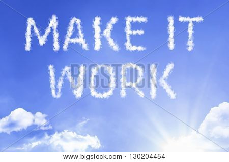 Make It Work cloud word with a blue sky