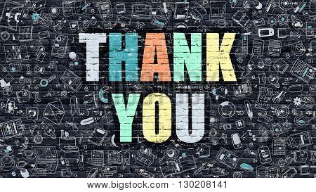 Thank You. Multicolor Inscription on Dark Brick Wall with Doodle Icons Around. Thank You Concept. Modern Style Illustration with Doodle Design Icons. Thank You on Dark Brickwall Background.