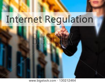 Internet Regulation - Businesswoman Hand Pressing Button On Touch Screen Interface.