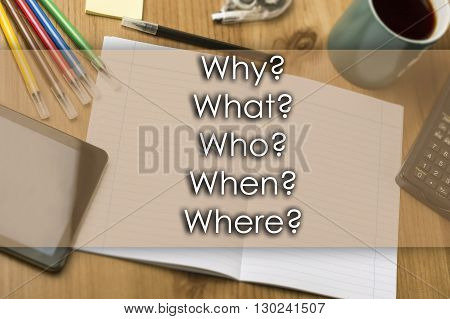 Why? What? Who? When? Where? - Business Concept With Text