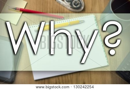Why? -  Business Concept With Text