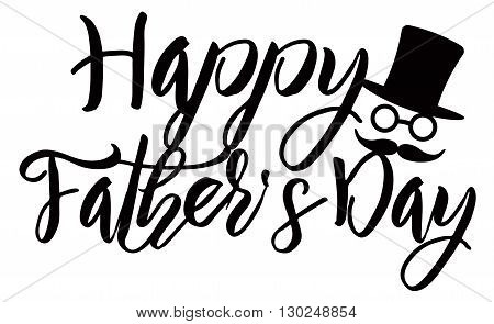 Happy Fathers Day Calligraphy Ink Brushstrokes Text with Hat Eye Glasses Mustache Symbol Black Isolated on White Background Illustration