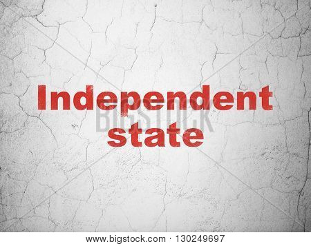 Politics concept: Red Independent State on textured concrete wall background
