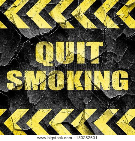 quit smoking, black and yellow rough hazard stripes