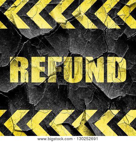 refund, black and yellow rough hazard stripes