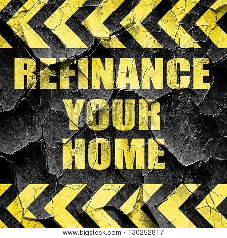 refinance your home, black and yellow rough hazard stripes