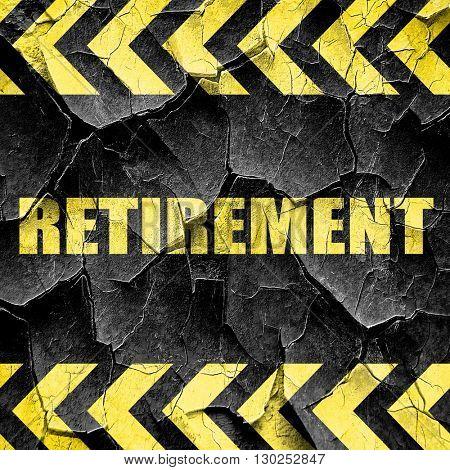 retirement, black and yellow rough hazard stripes