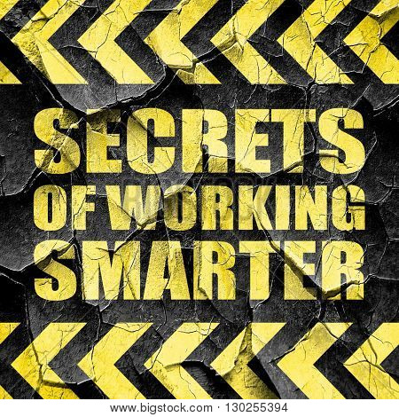 secrects of working smarter, black and yellow rough hazard strip