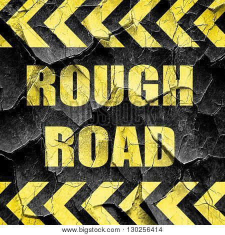 Rough road sign, black and yellow rough hazard stripes