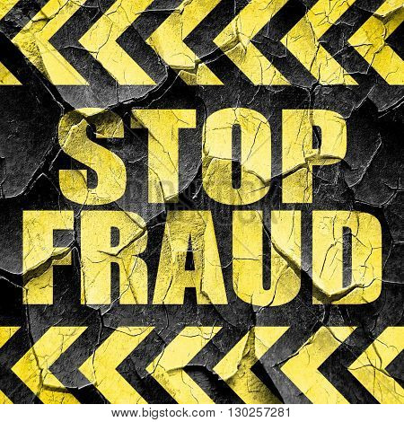 stop fraud, black and yellow rough hazard stripes