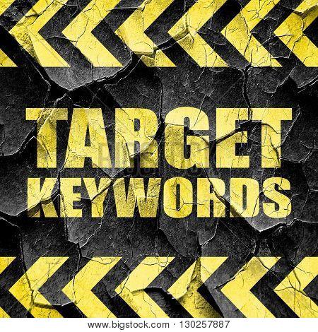 target keywords, black and yellow rough hazard stripes