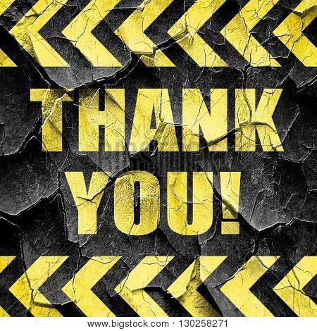 thank you, black and yellow rough hazard stripes
