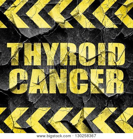 thyroid cancer, black and yellow rough hazard stripes