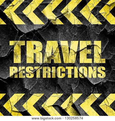travel restrictions, black and yellow rough hazard stripes
