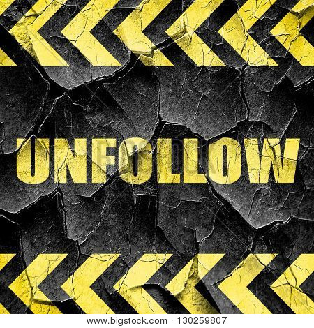 unfollow, black and yellow rough hazard stripes